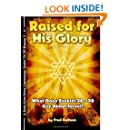 Raised for His Glory