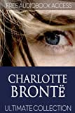 Charlotte Bronte: Ultimate Collection (Fiction Classics)