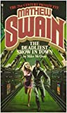 Mathew Swain: The Deadliest Show in Town (0553201867) by McQuay, Mike
