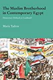 The Muslim Brotherhood in Contemporary Egypt: Democracy Redefined or Confined? (Durham Modern Middle East and Islamic World)