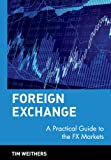 Foreign Exchange: A Practical Guide to the FX Markets
