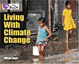 Living with Climate Change (Collins Big Cat) (0007231180) by Sage, Alison