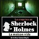 La maison vide (Les enquêtes de Sherlock Holmes 28) | Livre audio Auteur(s) : Arthur Conan Doyle Narrateur(s) : Cyril Deguillen