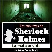 La maison vide (Les enquêtes de Sherlock Holmes 28) | Arthur Conan Doyle