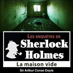 La maison vide (Les enquêtes de Sherlock Holmes 28) | Livre audio