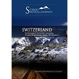 Naxos Scenic Musical Journeys Switzerland Die Schweiz, La Suisse, Svizzera, Sviara, Mountains