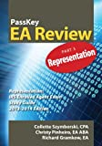 PassKey EA Review Part 3: Representation: IRS Enrolled Agent Exam Study Guide 2013-2014 Edition (Volume 3)