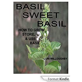 Basil Sweet Basil: How to Grow, Store, and Use Basil