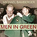Men in Green (       UNABRIDGED) by Michael Bamberger Narrated by Mike Chamberlain