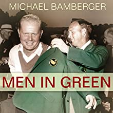 Men in Green Audiobook by Michael Bamberger Narrated by Mike Chamberlain