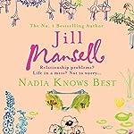 Nadia Knows Best   Jill Mansell