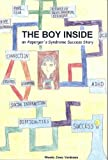 img - for The Boy Inside - An Asperger's Syndrome Success Story book / textbook / text book
