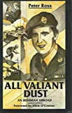 All Valiant Dust: An Irishman Abroad (0946640890) by Ross, Peter