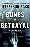 Bones of Betrayal (Body Farm Novels)