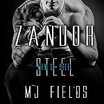 Zandor: Men Of Steel, Book 3   M.J. Fields