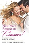 New Years Resolution: Romance!: Say Yes\No More Bad Girls\Just a Fling