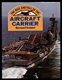 The Rise and Fall of the Aircraft Carrier (0856857114) by BERNARD IRELAND