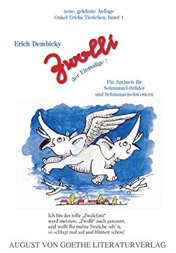 Zwolli, der Einmalige!: Ein Juxbuch fur Schmunzelbrueder und Schmunzelschwestern  [Erich Dembicky] (Tapa Blanda)