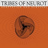 Adaptation & Survival by Tribes of Neurot