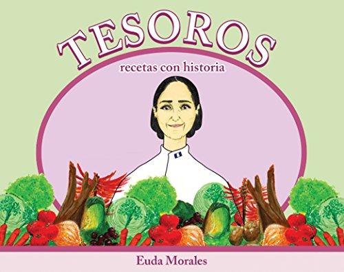 Tesoros: recetas con historia (Spanish Edition) by Euda Morales