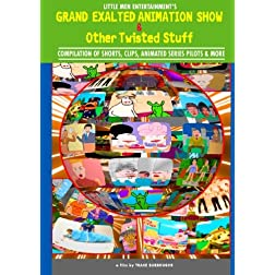 GRAND EXALTED ANIMATION SHOW & And Other Twisted Stuff