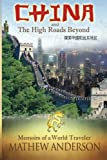 img - for China and the High Roads Beyond: Memoirs of a World Traveler book / textbook / text book