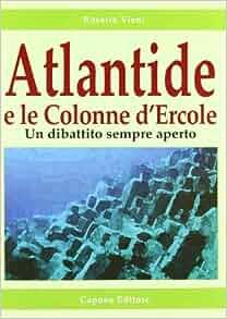 Atlantide e le Colonne d'Ercole: Rosario. Vieni: 9788883491474: Amazon