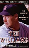 img - for Ted Williams: The Biography of an American Hero Paperback March 15, 2005 book / textbook / text book