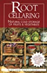Root Cellaring: Natural Cold Storage...