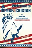 Welcome to Dumbfuckistan: The Dumbed-Down, Disinformed, Dysfunctional, Disunited States of America