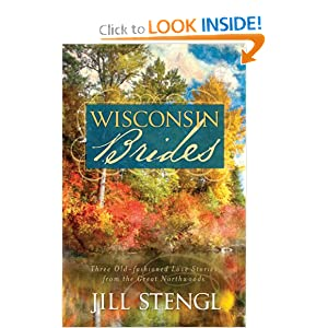 Wisconsin Brides: Time for a Miracle/Myles from Anywhere/Lonely in Longtree (Heartsong Novella Collection) Jill Stengl
