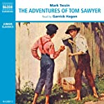 The Adventures of Tom Sawyer (       ABRIDGED) by Mark Twain Narrated by Garrick Hagon
