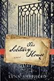The Solitary House: A Novel