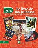 echange, troc Armelle LEROY, Laurent CHOLLET - 1974, le livre de ma jeunesse