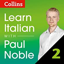 Collins Italian with Paul Noble - Learn Italian the Natural Way, Part 2  by Paul Noble Narrated by Paul Noble