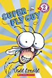 Scholastic Reader Level 2: Super Fly Guy (0439903742) by Arnold, Tedd