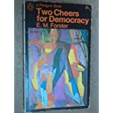 Two Cheers for Democracyby E. M. Forster
