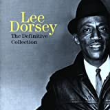 Lee Dorsey: The Definitive Collection