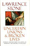 Uncertain Unions and Broken Lives: Marriage and Divorce in England, 1660-1857 (0192853082) by Stone, Lawrence