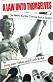 img - for A Law Unto Themselves: The Media and the Criminal Justice System book / textbook / text book