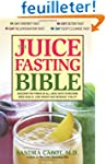 The Juice Fasting Bible: Discover the...