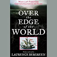 Over the Edge of the World: Magellan's Terrifying Circumnavigation of the Globe Hörbuch von Laurence Bergreen Gesprochen von: Laurence Bergreen