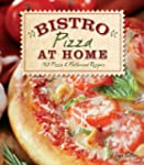 Bistro at Home: 130 Pizza & Flatbread...