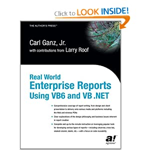 Real World Enterprise Reports Using VB6 and VB .NET (Books for Professionals Professionals)