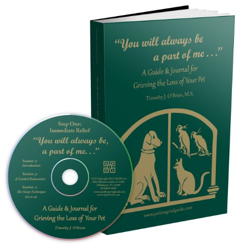 You Will Always Be a Part of Me. . . A Guide & Journal for Grieving the Loss of Your Pet