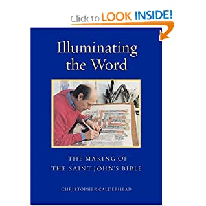 Illuminating the Word: The Making of the Saint John's Bible