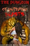 The Dungeon of Depraved Beasts (An Er...