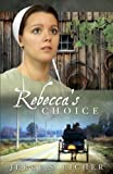Rebeccas Choice (The Adams County Trilogy)