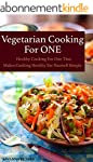 Vegetarian Cooking For One: Healthy C...