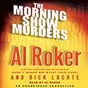 The Morning Show Murders Audiobook by Al Roker, Dick Lochte Narrated by Al Roker